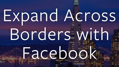 New Facebook Ad Tools Help Businesses With Global Marketing