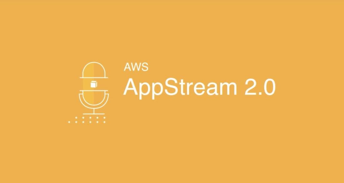 Amazon AppStream 2.0