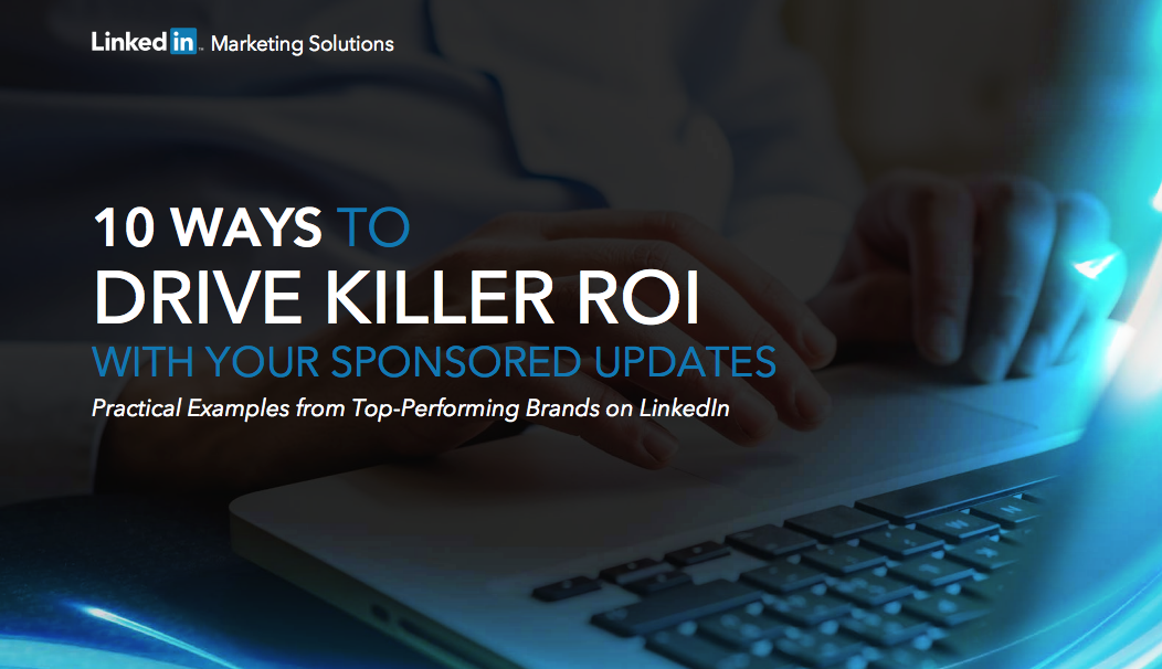 Here's Your Guide To Getting More Out Of LinkedIn Ads